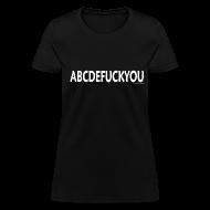 Women's T-Shirts ~ Women's T-Shirt ~ ABCDEFUCKYOU