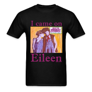 T-Shirts ~ Men's T-Shirt ~ I CAME ON EILEEN