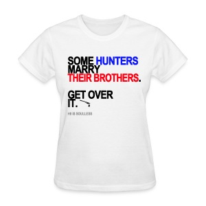 Some Hunters Marry Brothers Women's - Women's T-Shirt