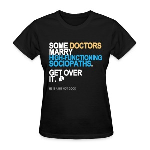 Some Doctors Marry Sociopaths Women's Black - Women's T-Shirt
