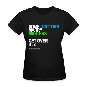 Some Doctors Marry Masters Women's Black - Women's T-Shirt
