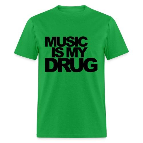 Music is my drug :: Men's standard Weight T-Shirt - Men's T-Shirt