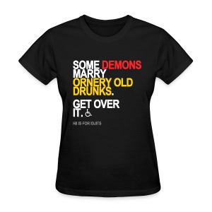 Some Demons Marry Drunks - Women's T-Shirt