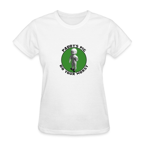 Paddy's Pig-Do Your Worst Women 1 - Women's T-Shirt