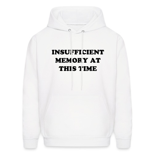 Insufficient Memory at this time - Men's Hoodie