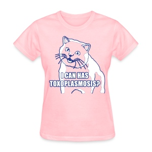 I CAN HAS TOXOPLASMOSIS? - Women's T-Shirt