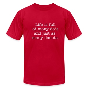 Men's Fine Jersey T-Shirt - A quote from my grandfather who just passed. He finished it with ..I mean do nots but I love the original quote.