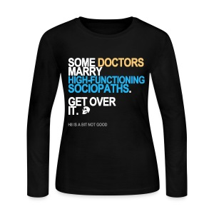 Some Doctors Marry Sociopaths Men's Black - Women's Long Sleeve Jersey T-Shirt