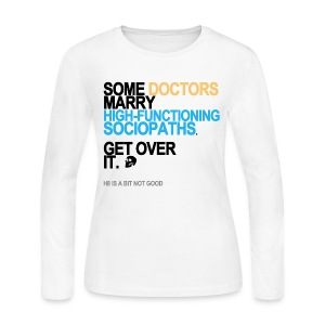 Some Doctors Marry Sociopaths Women's - Women's Long Sleeve Jersey T-Shirt