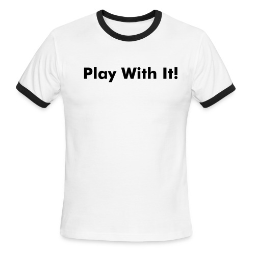 Play With It/Rotate Shirt For Mens - Men's Ringer T-Shirt