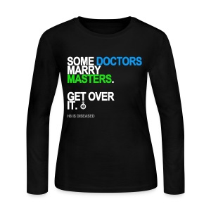 Some Doctors Marry Masters Long Sleeve - Women's Long Sleeve Jersey T-Shirt