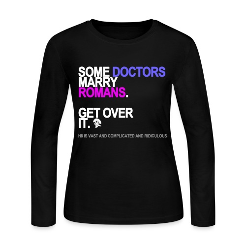 Some Doctors Marry Romans Long Sleeve - Women's Long Sleeve Jersey T-Shirt
