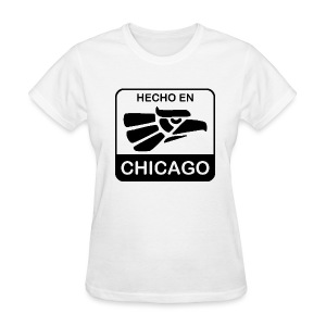 Hecho En Chicago Dark - Women's T-Shirt