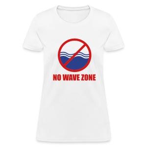 Women's No Wave Zone T-Shirt - Women's T-Shirt