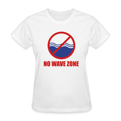 Women's No Wave Zone T-Shirt - Women's T-Shirt