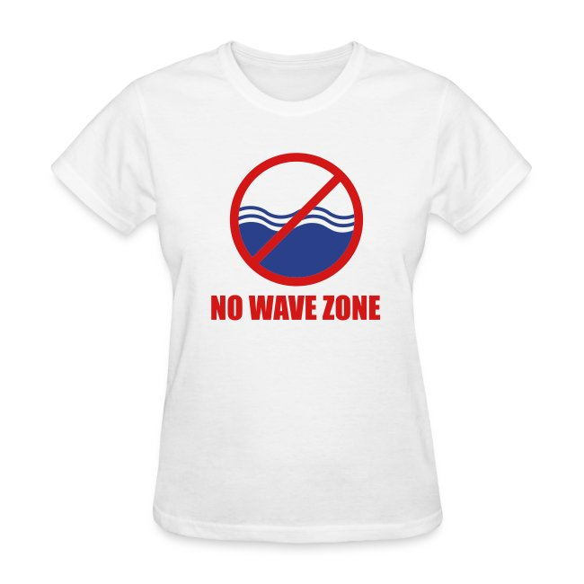 Women's No Wave Zone T-Shirt