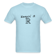 T-Shirts ~ Men's T-Shirt ~ Keepin' it Real