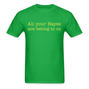 All your Bayes are Belong to Us - Men's T-Shirt
