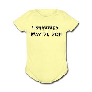 I survived May 21, 2011 Baby Short Sleeve One Piece - Short Sleeve Baby Bodysuit