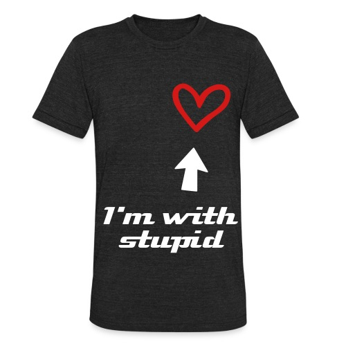 I'm With Stupid Heart (Male) - Unisex Tri-Blend T-Shirt