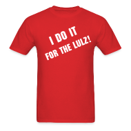 T-Shirts ~ Men's T-Shirt ~ DO IT FOR THE LULZ