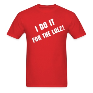 DO IT FOR THE LULZ - Men's T-Shirt