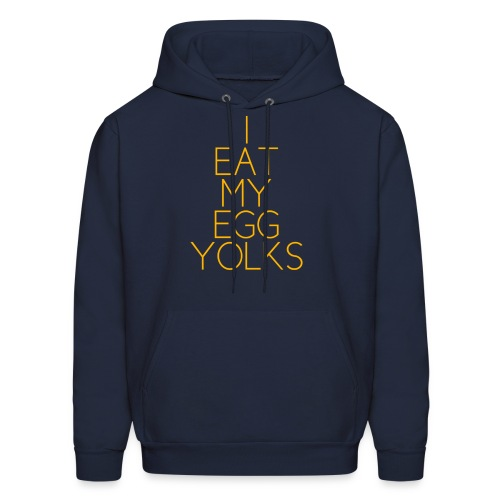I EAT MY EGG YOLKS - Men's Hoodie