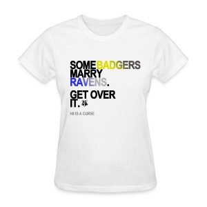Some Badgers Marry Ravens Women's White - Women's T-Shirt