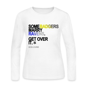 Some Badgers Marry Ravens Long Sleeve White - Women's Long Sleeve Jersey T-Shirt