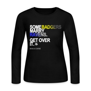 Some Badgers Marry Ravens Long Sleeve - Women's Long Sleeve Jersey T-Shirt