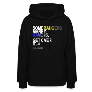 Some Badgers Marry Ravens Sweatshirt - Women's Hoodie