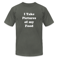 T-Shirts ~ Men's T-Shirt by American Apparel ~ I Take Pictures of my Food
