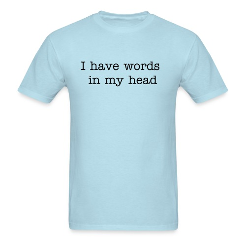 I have words in my head - Men's T-Shirt