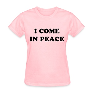 COME IN PEACE - Women's T-Shirt