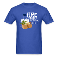 T-Shirts ~ Men's T-Shirt ~ Fire the Next Manager, Too