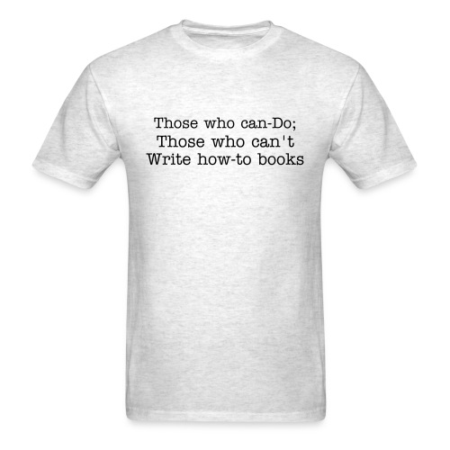Those who  can't write how-to books - Men's T-Shirt