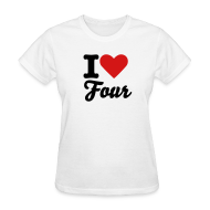 T-Shirts ~ Women's T-Shirt ~ I Love Four Shirt
