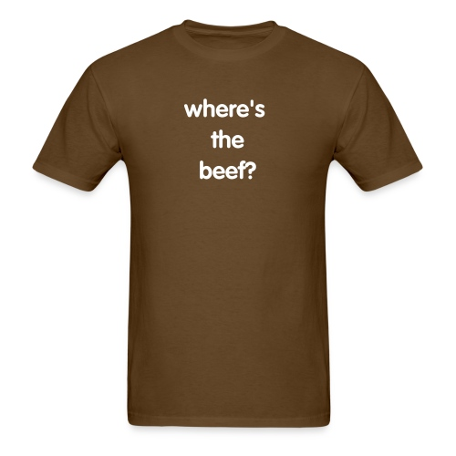 where's the beef? - Men's T-Shirt