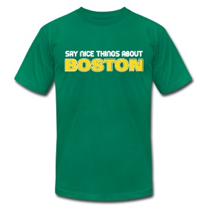 Say Nice Things About Boston - Men's T-Shirt by American Apparel