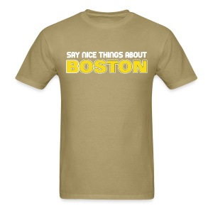 Say Nice Things About Boston - Men's T-Shirt