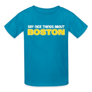 Say Nice Things About Boston - Kids' T-Shirt