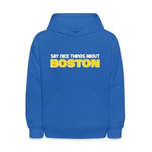 Say Nice Things About Boston - Kids' Hoodie