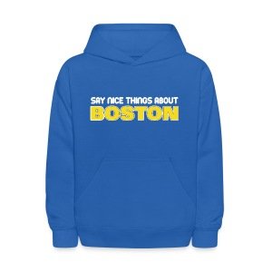 Say Nice Things About Boston - Kids' Hoodie