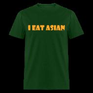 T-Shirts ~ Men's T-Shirt ~ I EAT ASIAN