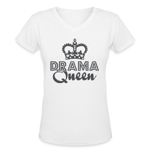 DRAMA Queen - Women's V-Neck T-Shirt
