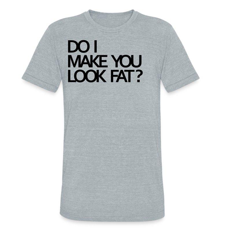 Do I Make You Look Fat Shirt 4