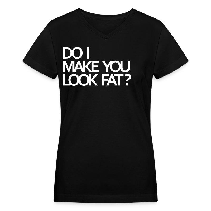 Do I Make You Look Fat Shirt 49