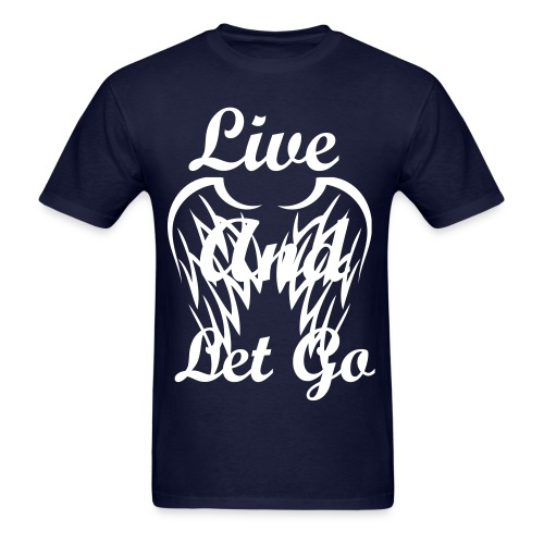 Live And Let Go - Men's T-Shirt