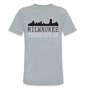Milwaukee: Where It's At - Unisex Tri-Blend T-Shirt by American Apparel