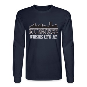Milwaukee: Where It's At - Men's Long Sleeve T-Shirt